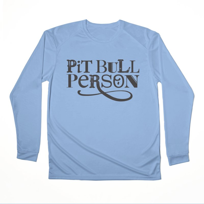 Pit Bull Person - Black Ink Men's Longsleeve T-Shirt by Pittie Chicks