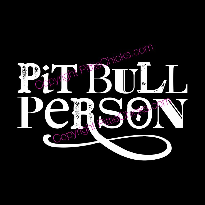 Pit Bull Person - White Ink Men's T-Shirt by Pittie Chicks