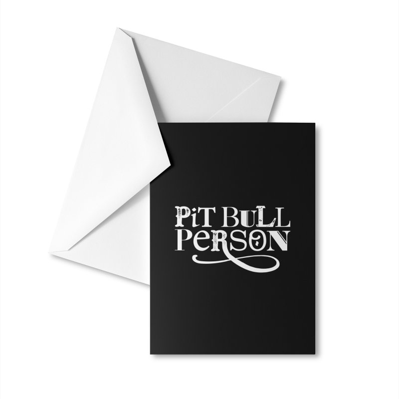 Pit Bull Person - White Ink Accessories Greeting Card by Pittie Chicks