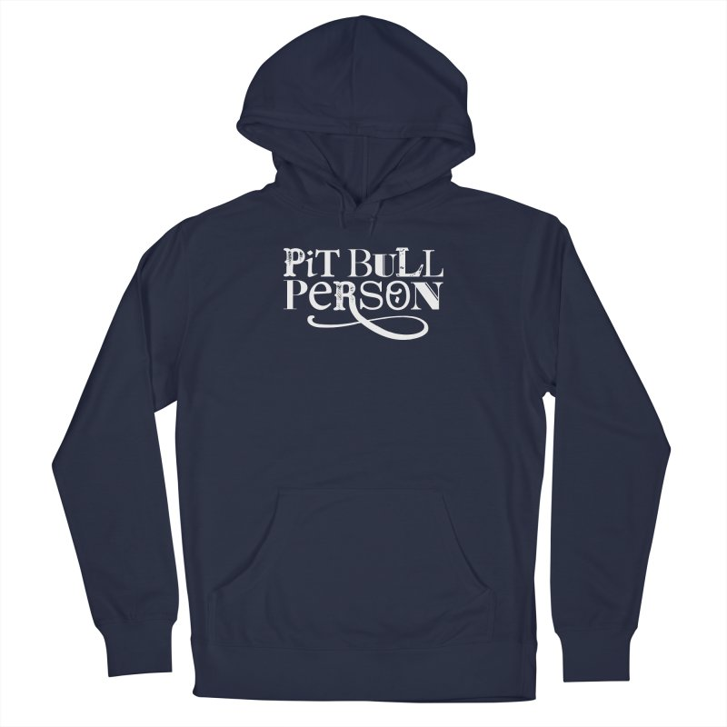 Pit Bull Person - White Ink Men's Pullover Hoody by Pittie Chicks