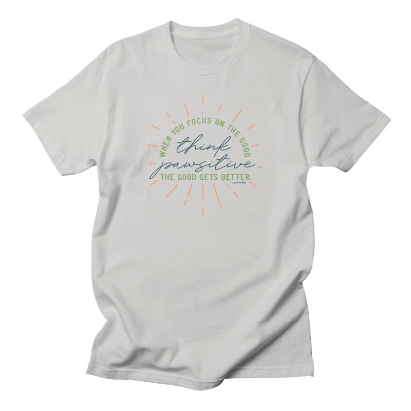 Think Pawsitive - Color Men's T-Shirt by Pittie Chicks