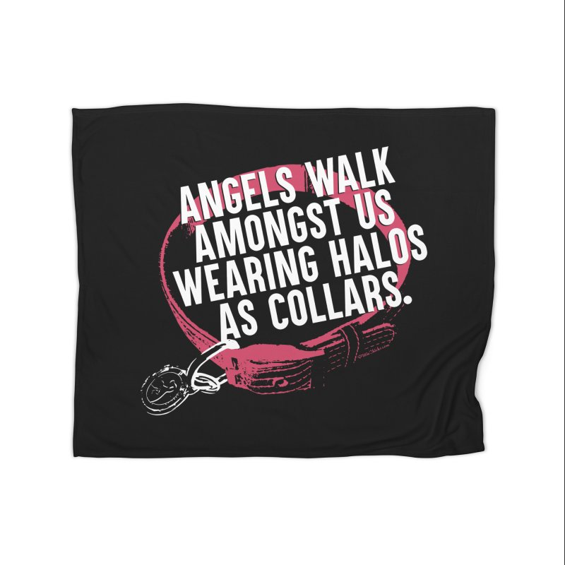 Dogs are Angels Home Blanket by Pittie Chicks
