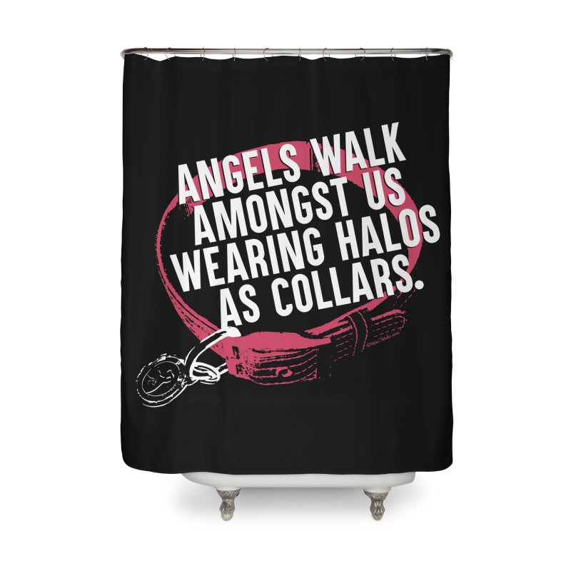 Dogs are Angels Home Shower Curtain by Pittie Chicks