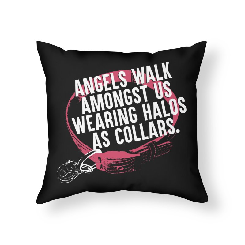 Dogs are Angels Home Throw Pillow by Pittie Chicks