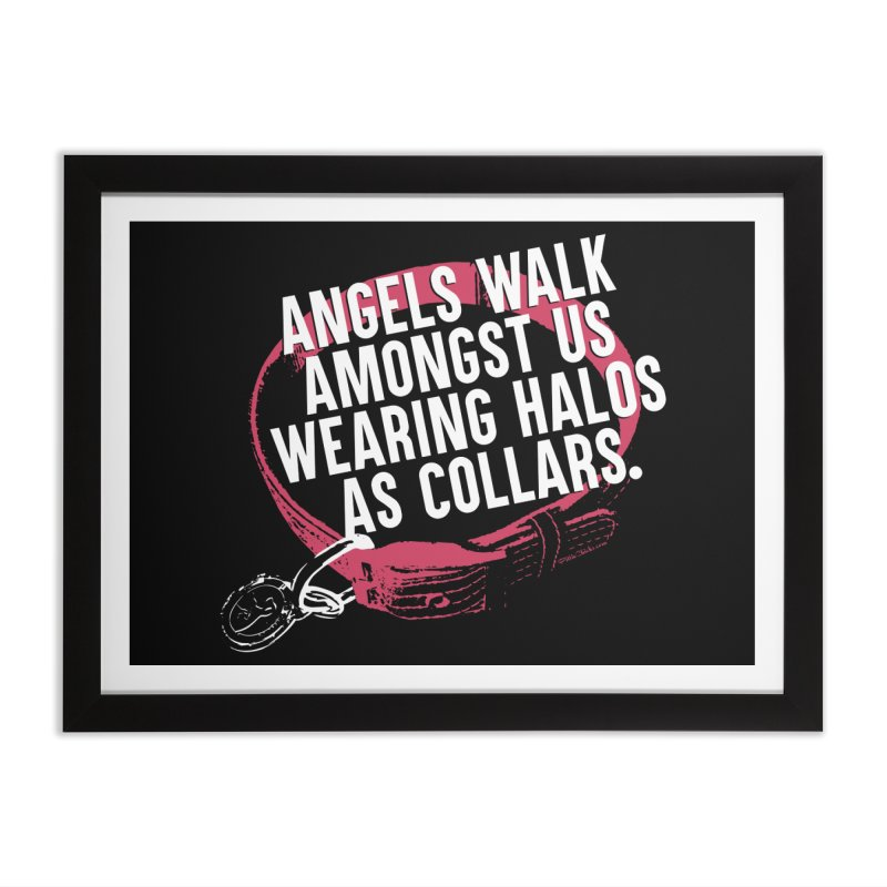 Dogs are Angels Home Framed Fine Art Print by Pittie Chicks