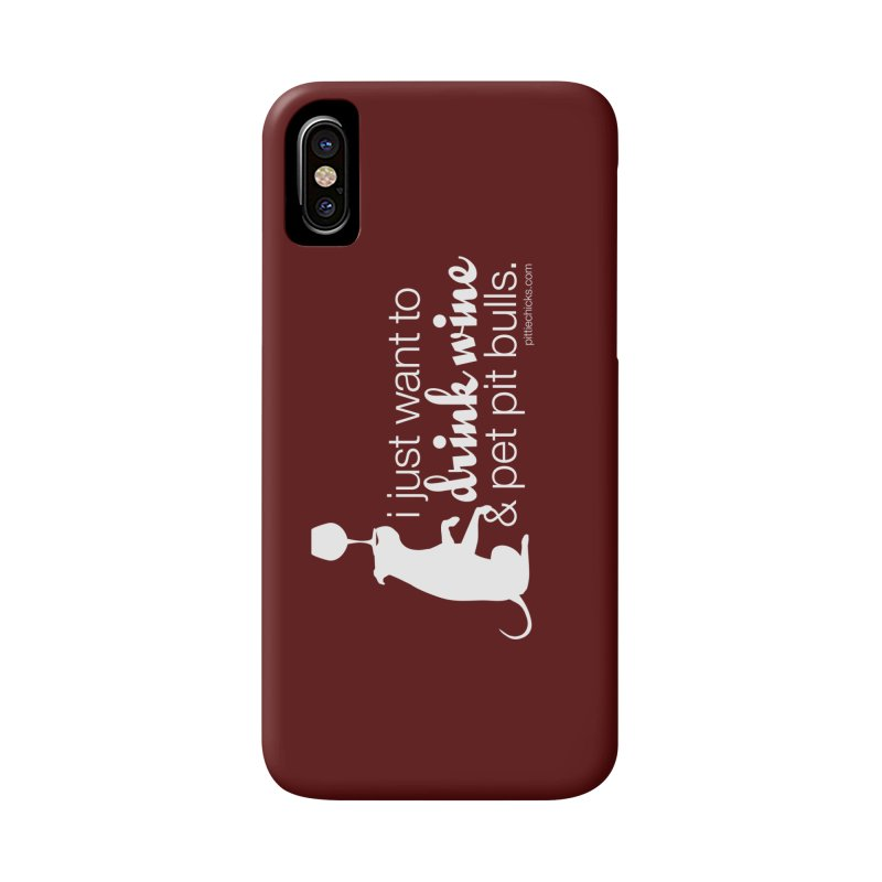 Drink Wine & Pet Pits Accessories Phone Case by Pittie Chicks