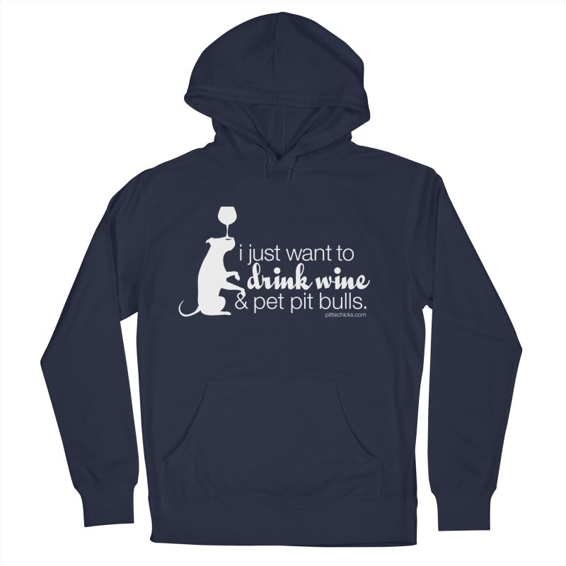 Drink Wine & Pet Pits in Women's French Terry Pullover Hoody Navy by Pittie Chicks