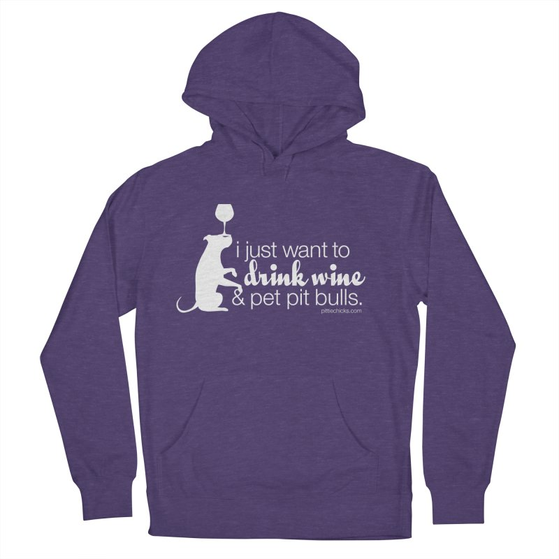 Drink Wine & Pet Pits Women's Pullover Hoody by Pittie Chicks