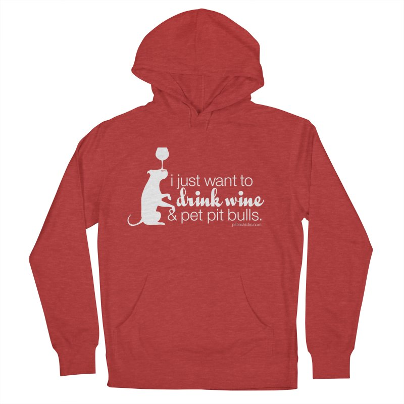 Drink Wine & Pet Pits Women's French Terry Pullover Hoody by Pittie Chicks