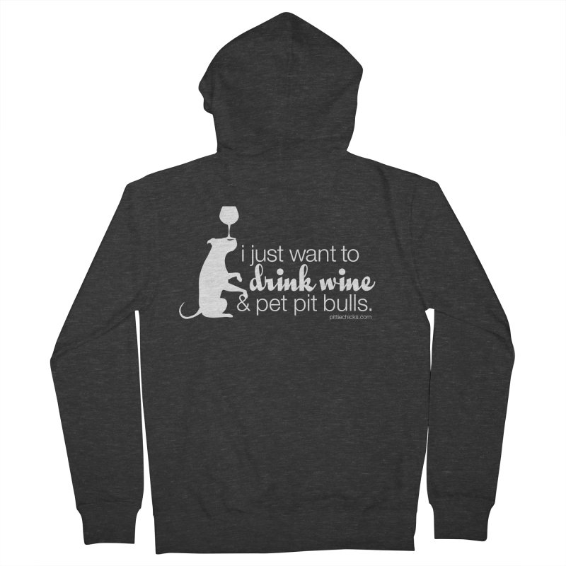 Drink Wine & Pet Pits Women's French Terry Zip-Up Hoody by Pittie Chicks