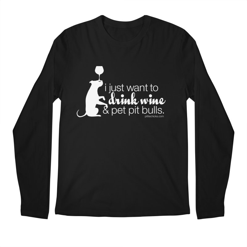 Drink Wine & Pet Pits Men's Regular Longsleeve T-Shirt by Pittie Chicks