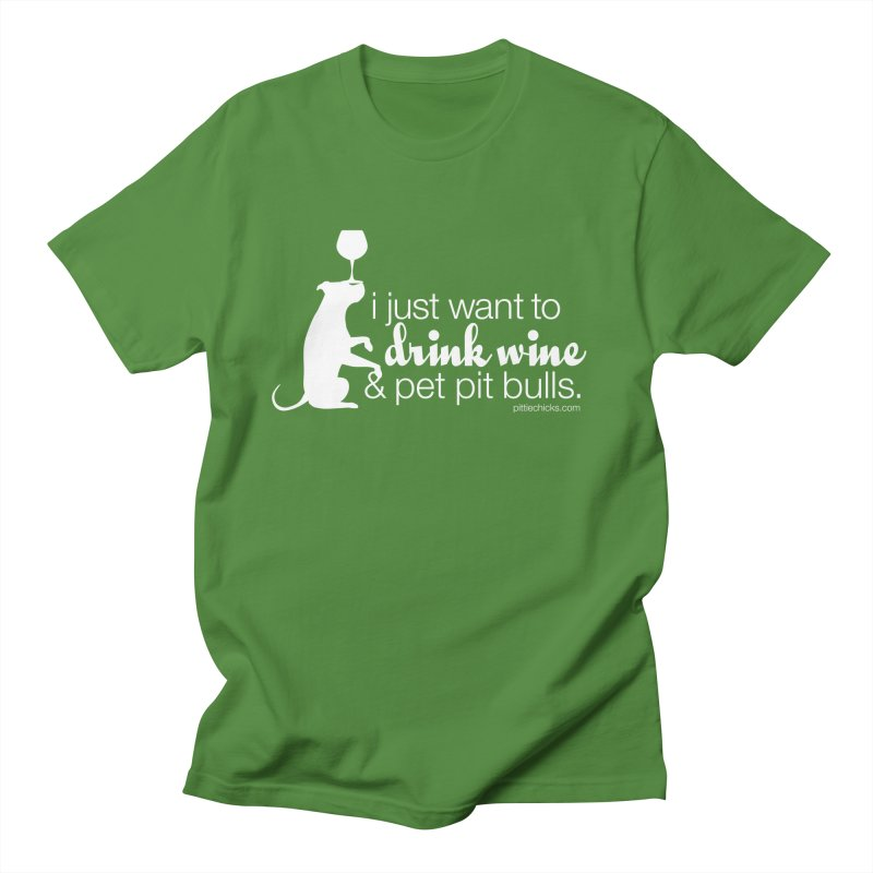 Drink Wine & Pet Pits Men's T-Shirt by Pittie Chicks