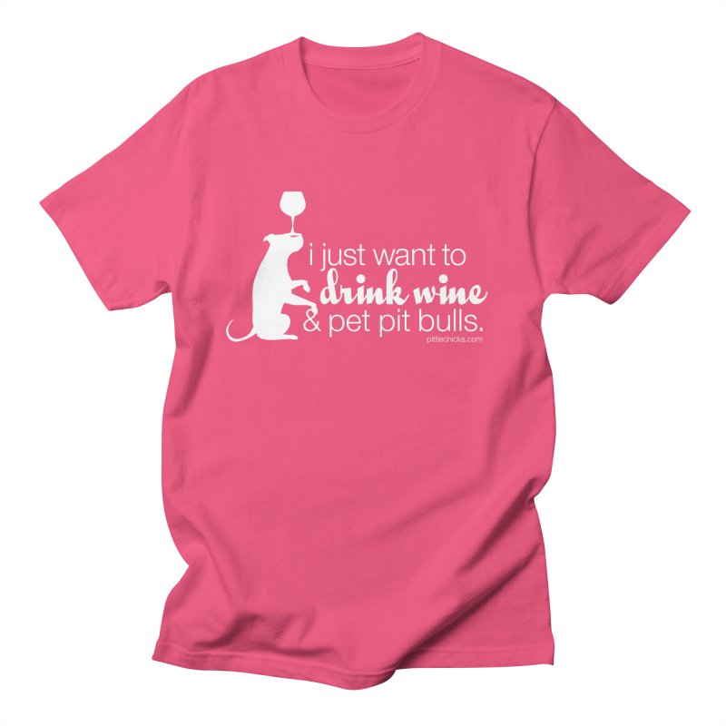 Drink Wine & Pet Pits Men's Regular T-Shirt by Pittie Chicks