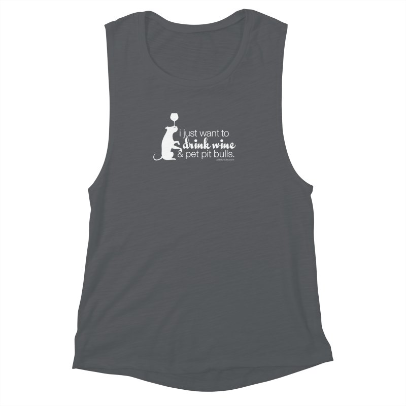 Drink Wine & Pet Pits Women's Muscle Tank by Pittie Chicks