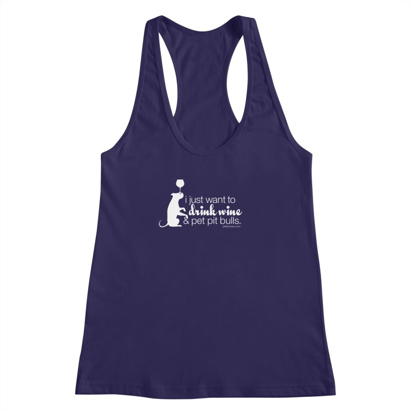 Drink Wine & Pet Pits Women's Racerback Tank by Pittie Chicks