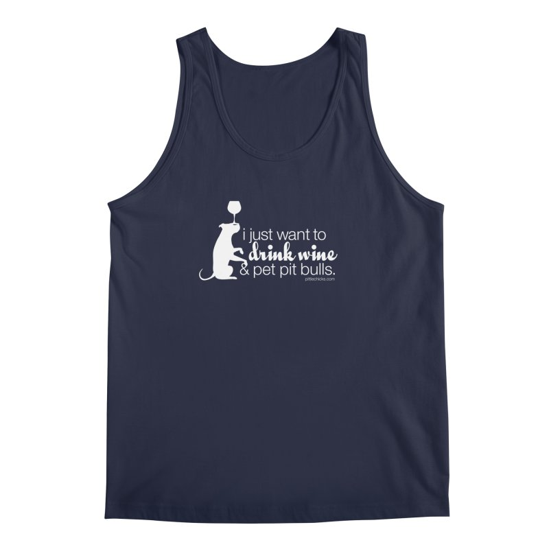 Drink Wine & Pet Pits Men's Regular Tank by Pittie Chicks