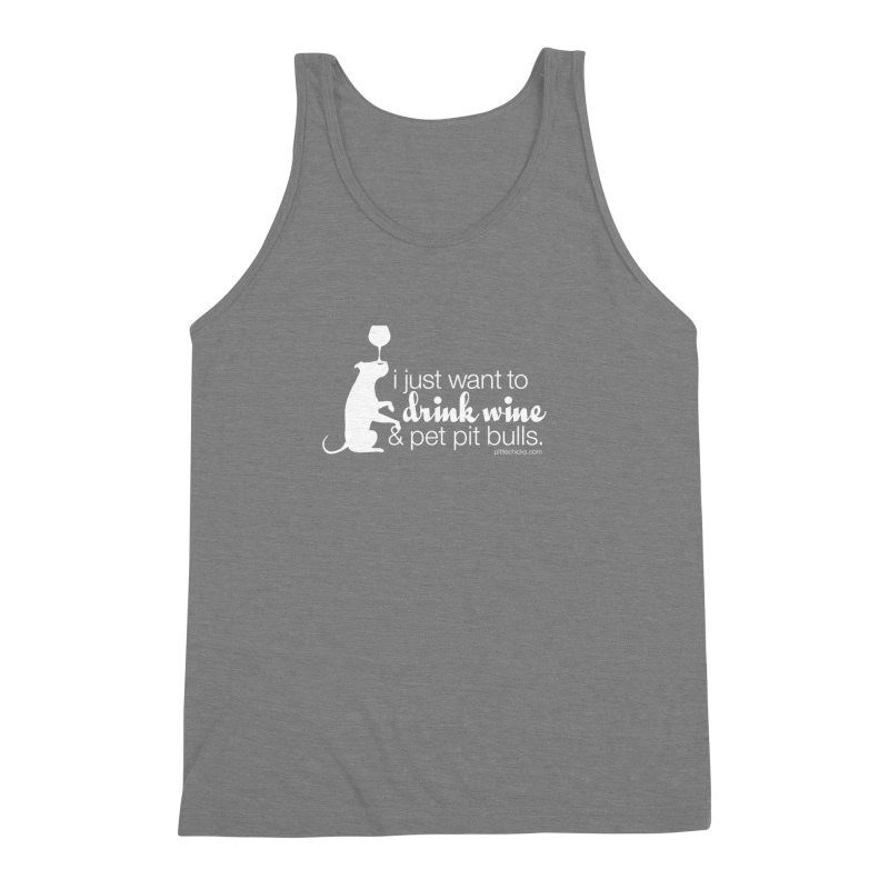 Drink Wine & Pet Pits Men's Triblend Tank by Pittie Chicks