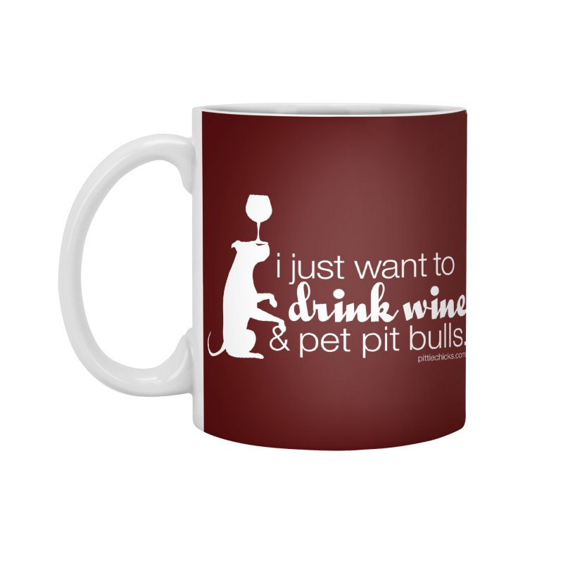 Drink Wine & Pet Pits Accessories Standard Mug by Pittie Chicks
