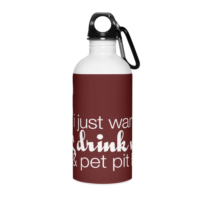 Drink Wine & Pet Pits Accessories Water Bottle by Pittie Chicks