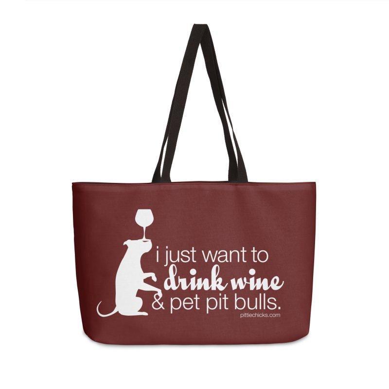 Drink Wine & Pet Pits Accessories Weekender Bag Bag by Pittie Chicks