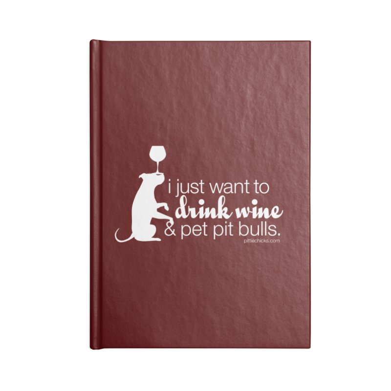 Drink Wine & Pet Pits Accessories Lined Journal Notebook by Pittie Chicks