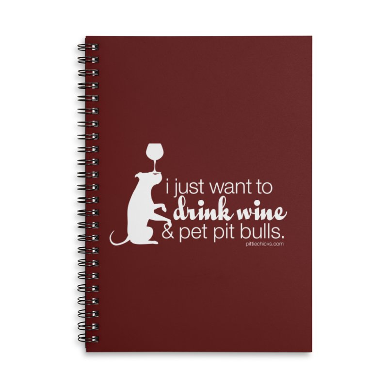 Drink Wine & Pet Pits Accessories Lined Spiral Notebook by Pittie Chicks