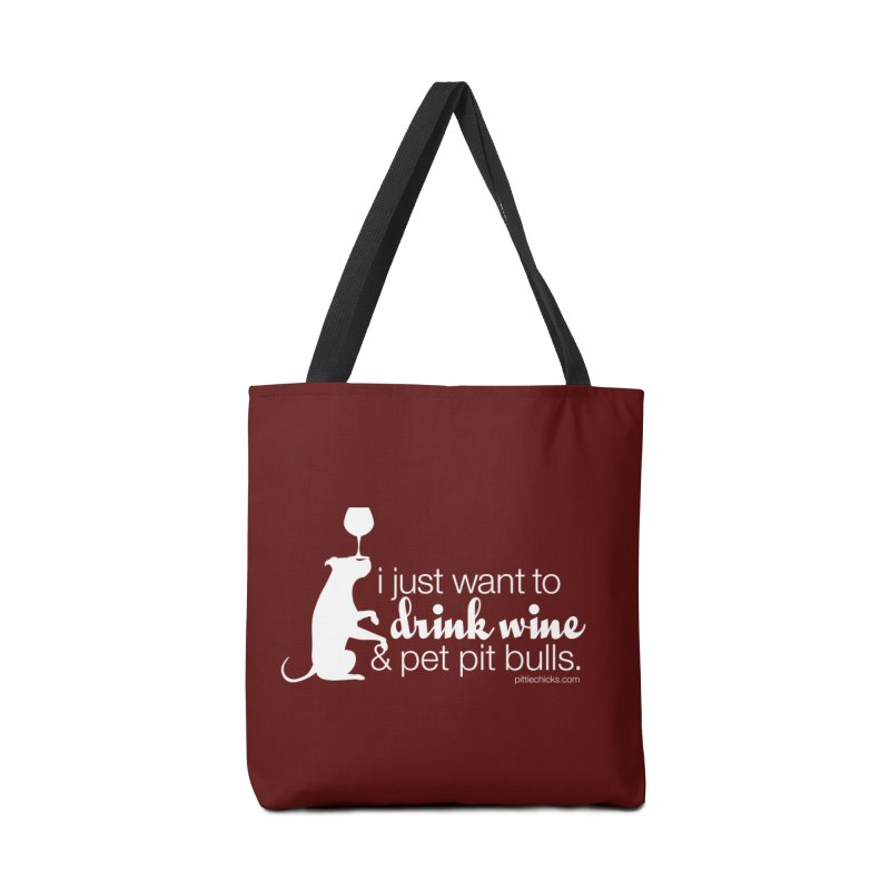 Drink Wine & Pet Pits Accessories Tote Bag Bag by Pittie Chicks
