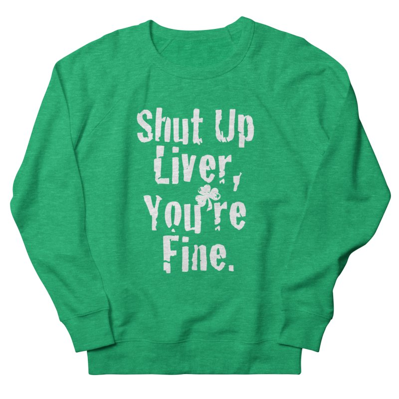Liver Schmivver Drinking Tee Men's French Terry Sweatshirt by Pittie Chicks