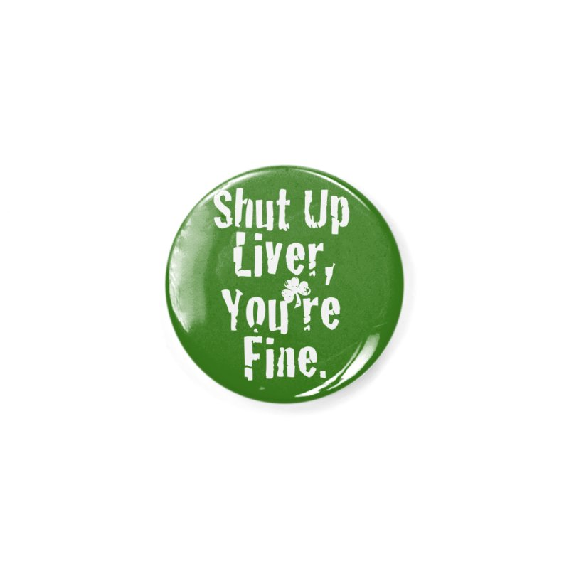 Liver Schmivver Drinking Tee Accessories Button by Pittie Chicks