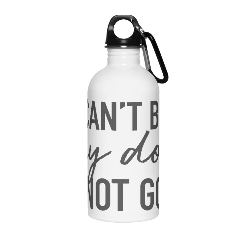 Nope. Not Going. Accessories Water Bottle by Pittie Chicks