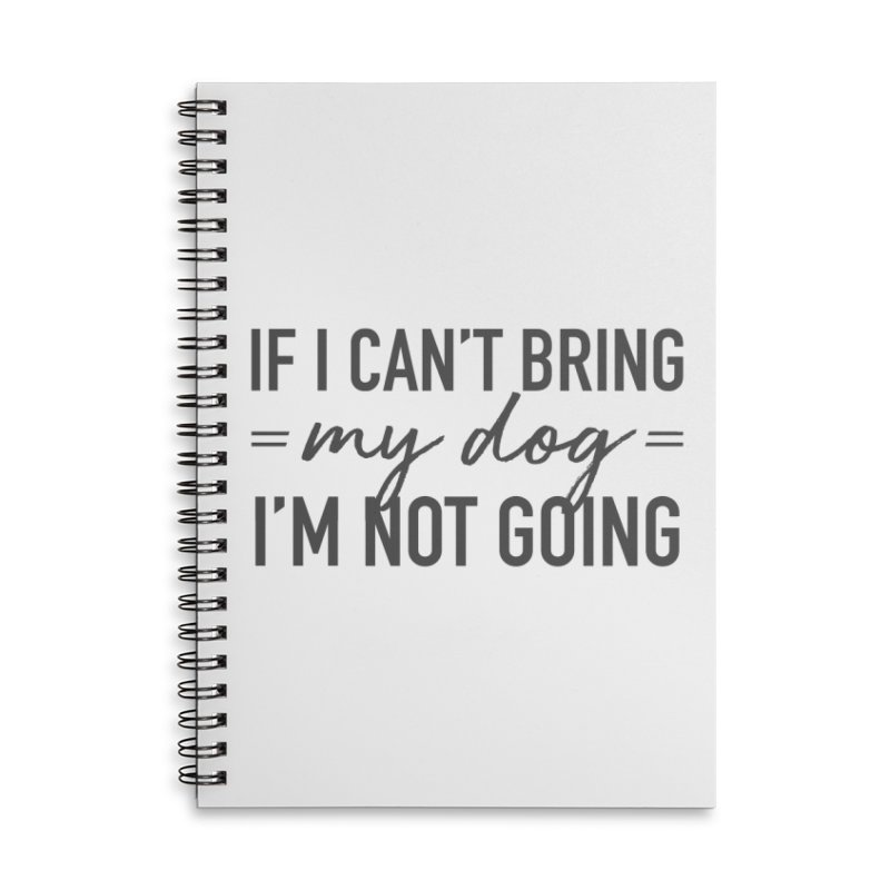 Nope. Not Going. Accessories Lined Spiral Notebook by Pittie Chicks