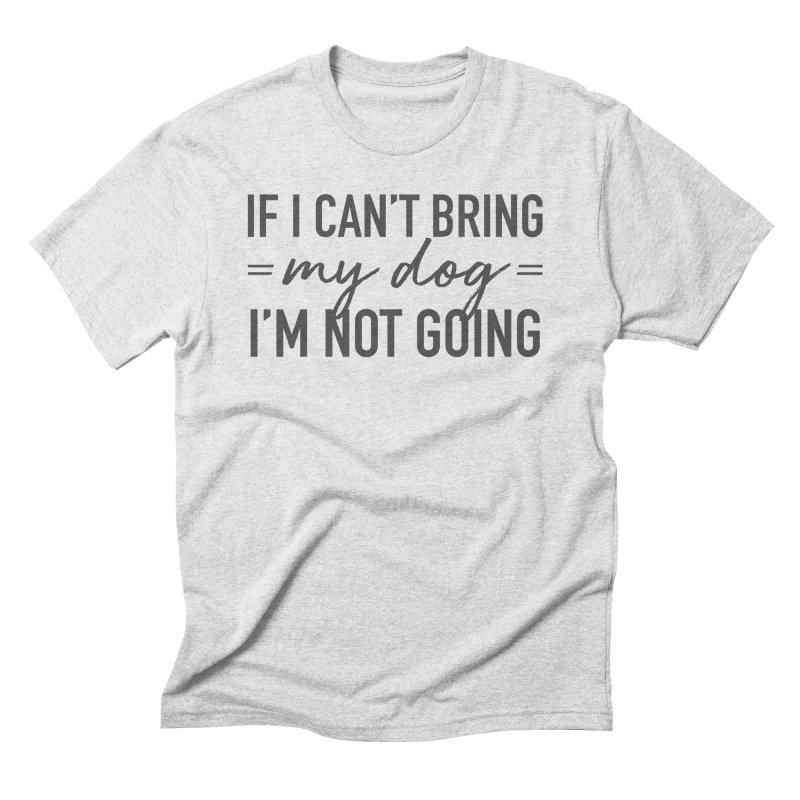 Nope. Not Going. Men's T-Shirt by Pittie Chicks