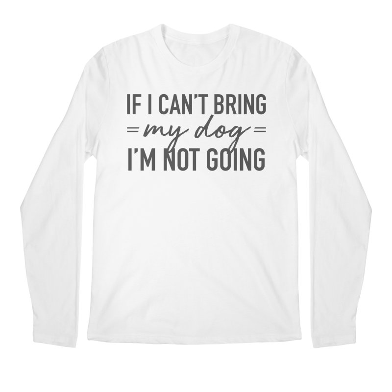 Nope. Not Going. Men's Regular Longsleeve T-Shirt by Pittie Chicks