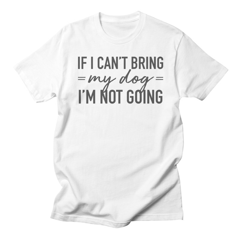 Nope. Not Going. Women's Regular Unisex T-Shirt by Pittie Chicks