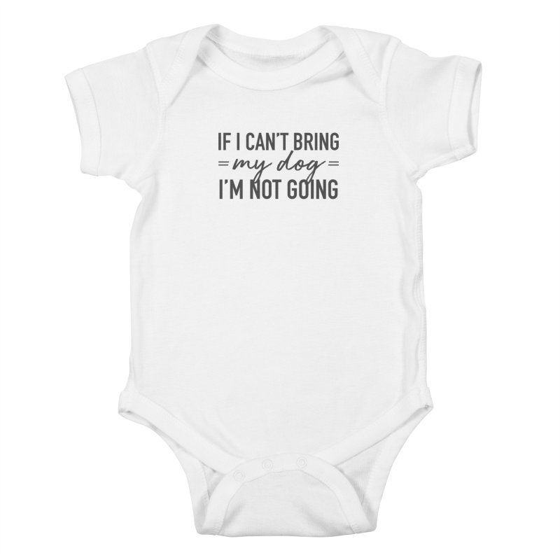 Nope. Not Going. Kids Baby Bodysuit by Pittie Chicks