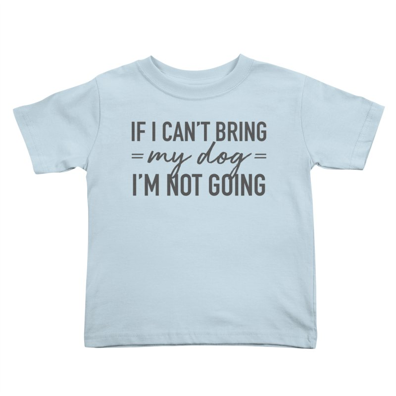 Nope. Not Going. Kids Toddler T-Shirt by Pittie Chicks
