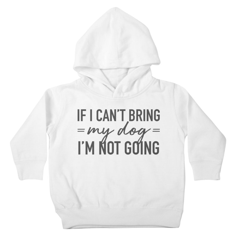 Nope. Not Going. Kids Toddler Pullover Hoody by Pittie Chicks