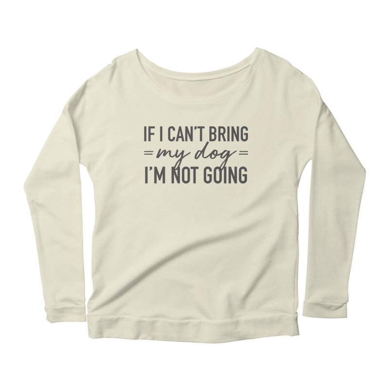 Nope. Not Going. Women's Scoop Neck Longsleeve T-Shirt by Pittie Chicks