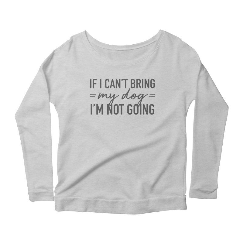 Nope. Not Going. Women's Scoop Neck Longsleeve T-Shirt by Pittie Chicks