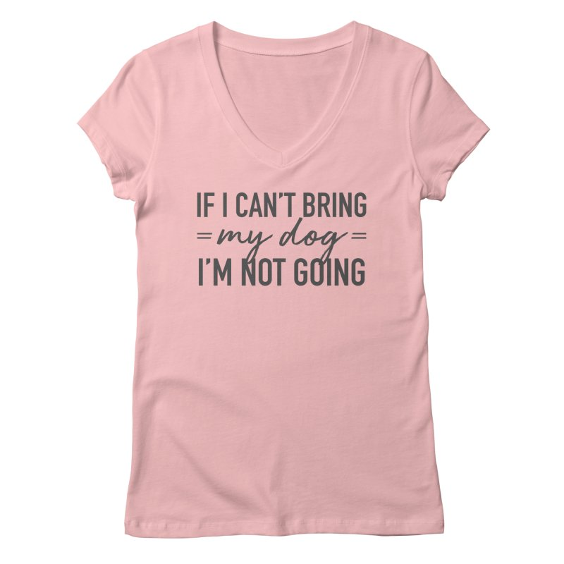 Nope. Not Going. Women's Regular V-Neck by Pittie Chicks