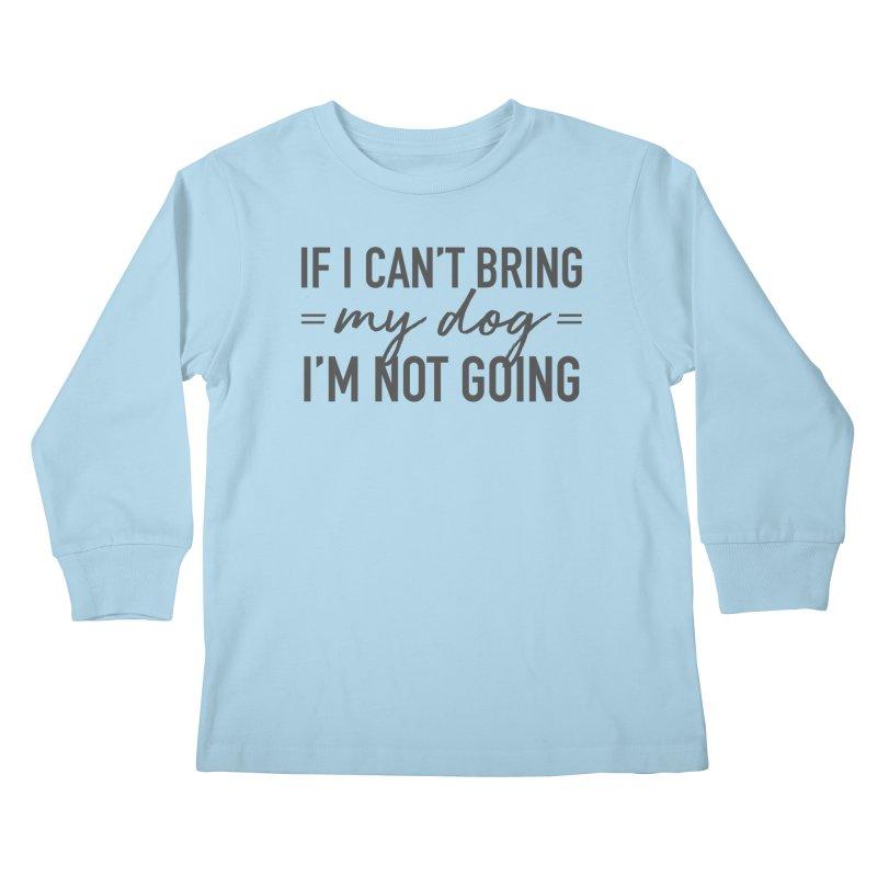 Nope. Not Going. Kids Longsleeve T-Shirt by Pittie Chicks