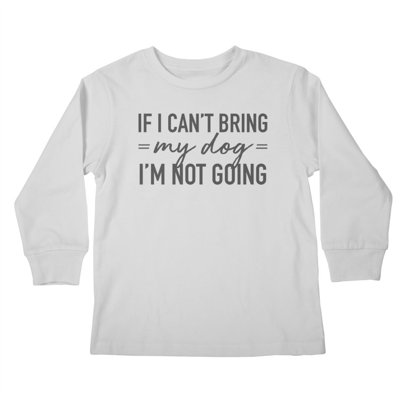 Nope. Not Going. Kids Longsleeve T-Shirt by Pittie Chicks