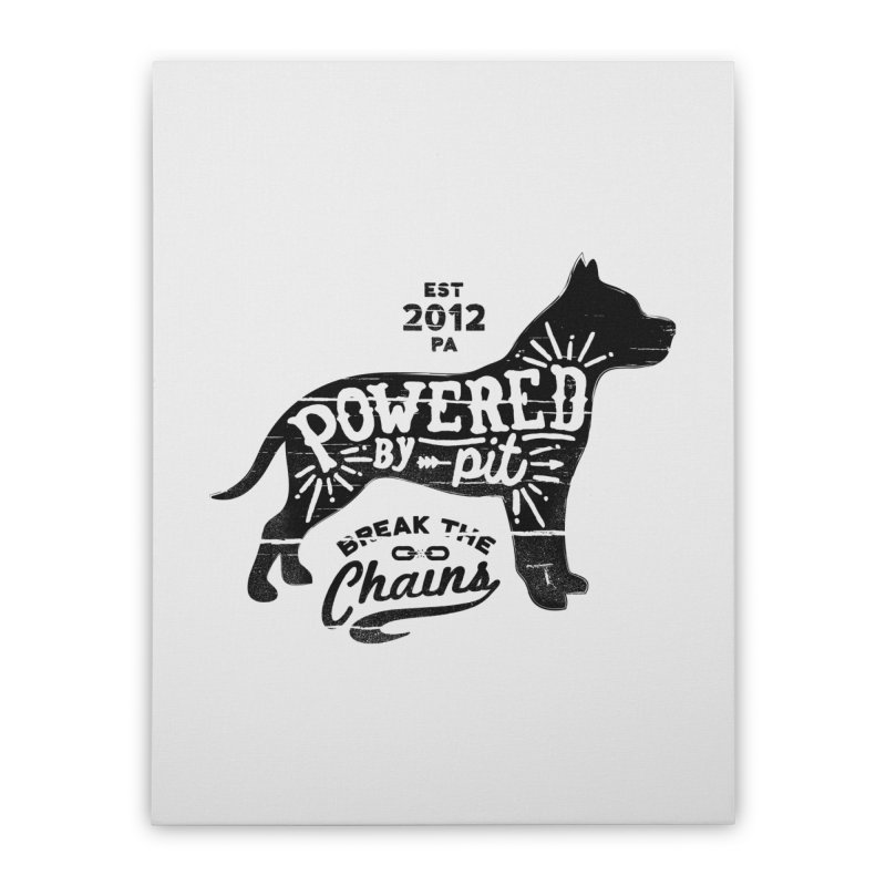 Powered By Pit Grit Home Stretched Canvas by Pittie Chicks