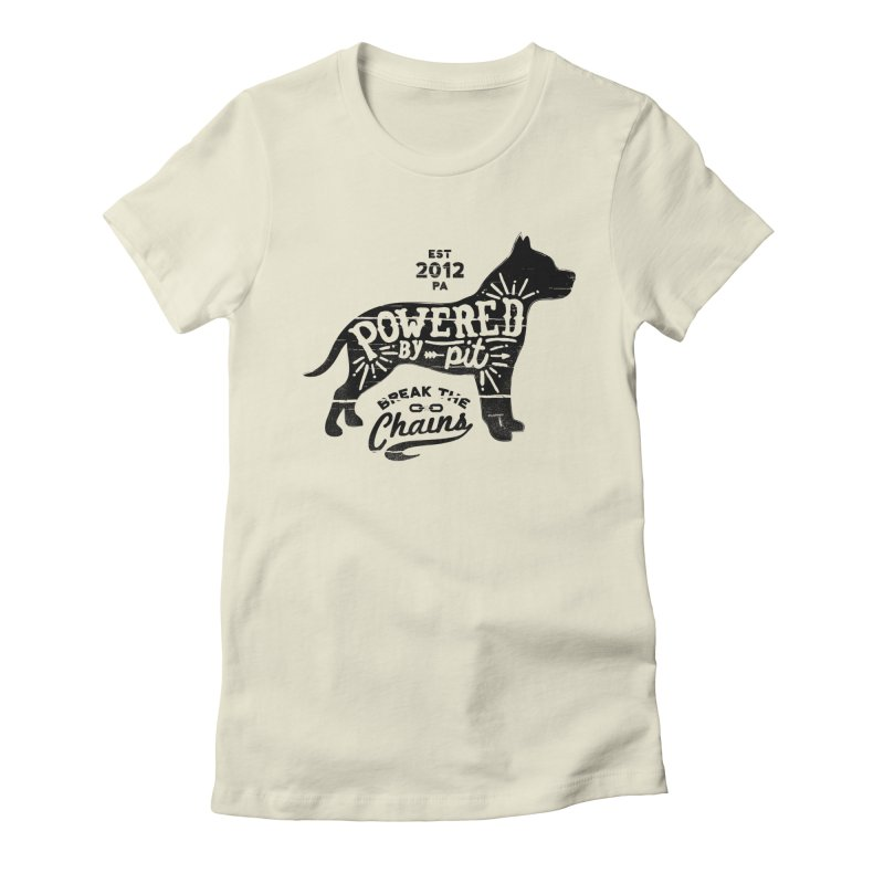 Powered By Pit Grit Women's Fitted T-Shirt by Pittie Chicks
