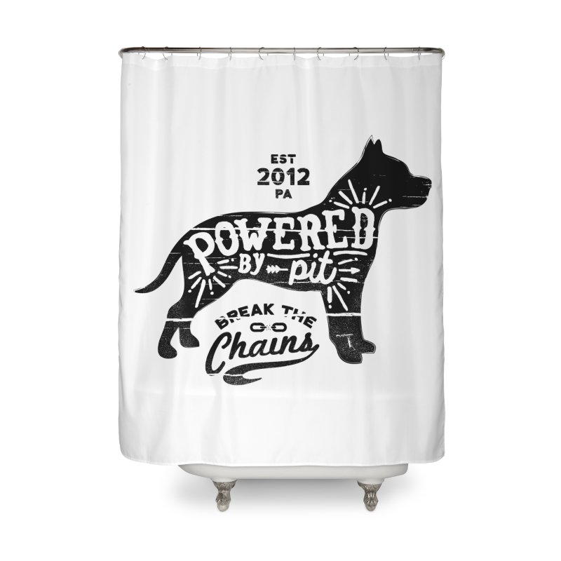 Powered By Pit Grit Home Shower Curtain by Pittie Chicks
