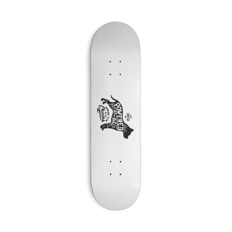 Powered By Pit Grit Accessories Deck Only Skateboard by Pittie Chicks