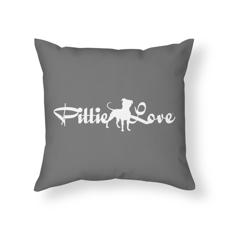 Pittie Love White Home Throw Pillow by Pittie Chicks