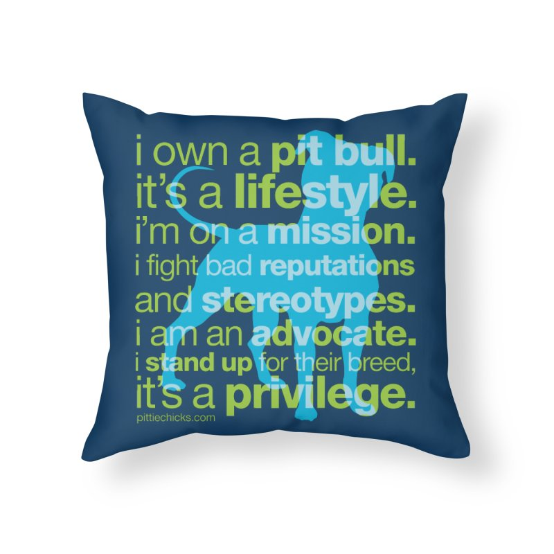 Pit Bull Advocate Blue/Green Home Throw Pillow by Pittie Chicks