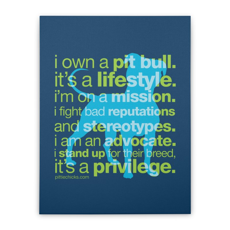 Pit Bull Advocate Blue/Green Home Stretched Canvas by Pittie Chicks