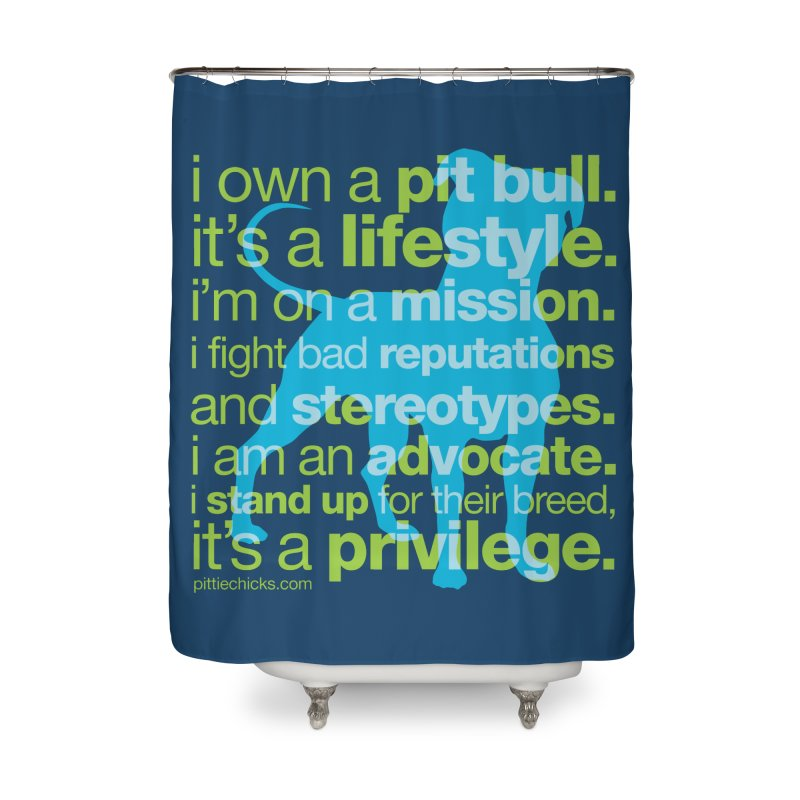 Pit Bull Advocate Blue/Green Home Shower Curtain by Pittie Chicks
